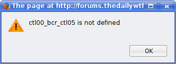The page at http://forums.thedailywtf.com says: ctl00_bcr_ctl05 is not defined